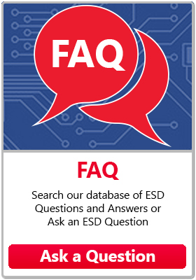 FAQ - Search our database of ESD Questions and Answers or Ask an ESD Question